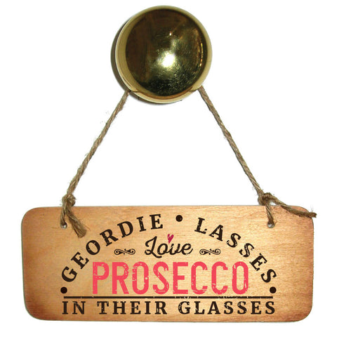 Lasses Love Prosecco In Their Glasses Wooden Sign