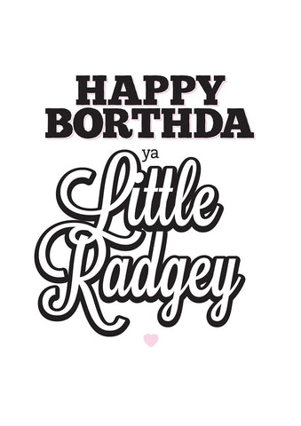 Happy Borthda Ya Little Radgey Card