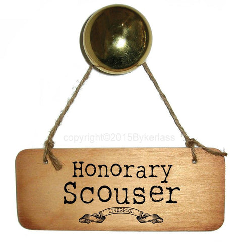 Honorary Scouser Rustic Scouse Wooden Sign