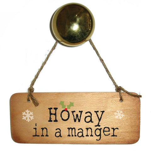 Howay In A Manger -  Christmas Rustic Wooden Sign Geordie Plaque by GeordieMugs