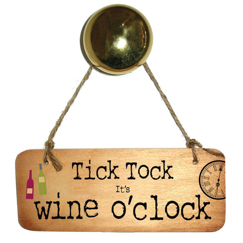 Tick Tock It's Wine O'clock Wooden Sign