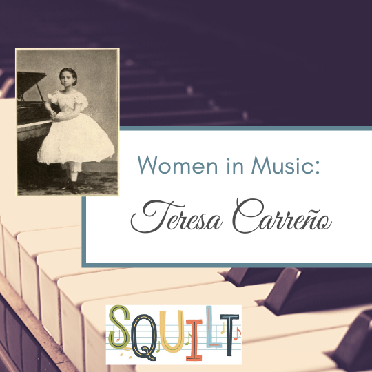 Women Composers: Teresa Carreño
