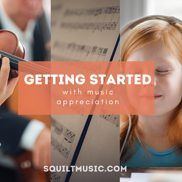 Getting Started with Music Appreciation