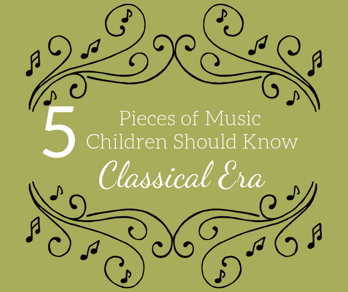 5 Pieces Children Should Know From the Classical Era