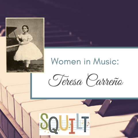 Learn About Teresa Carreño - famous Woman Composer