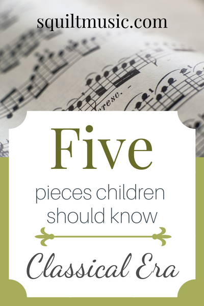Five Pieces Children Should Know: Classical Era