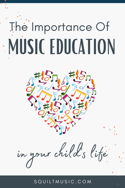 The Importance of Music Education in Your Child's Life