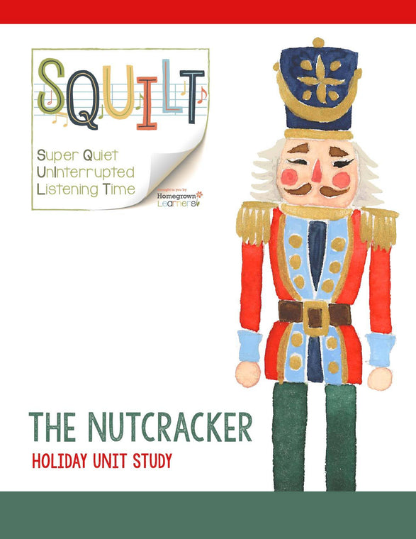 The Nutcracker - a Holiday Unit Study from SQUILT Music Appreciation