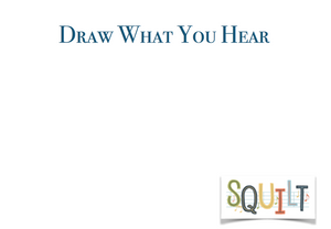 draw what you hear