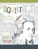 Squilt Music Appreciation Composers SQUILT Spotlight - Mozart