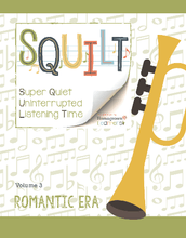 Load image into Gallery viewer, Squilt Music Appreciation Eras Volume 3 - Romantic Era