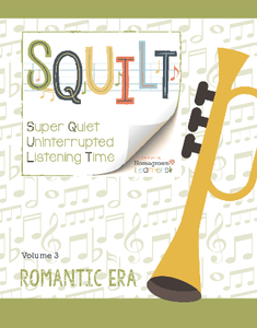 Squilt Music Appreciation Eras Volume 3 - Romantic Era