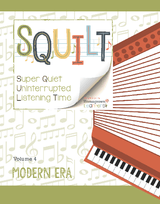 Squilt Music Appreciation Eras Volume 4 - Modern Era