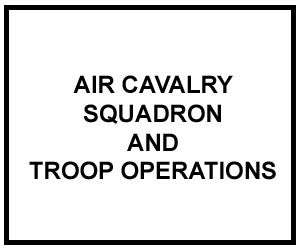 FM 1-114: AIR CAVALRY SQUADRON AND TROOP OPERATIONS