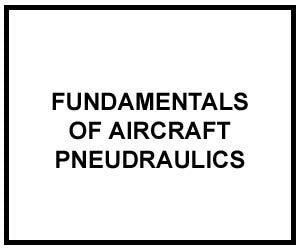 FM 1-509: FUNDAMENTALS OF AIRCRAFT PNEUDRAULICS