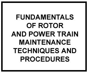 FM 1-514: FUNDAMENTALS OF ROTOR AND POWER TRAIN MAINTENANCE