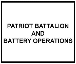 FM 3-01.85: PATRIOT BATTALION AND BATTERY OPERATIONS