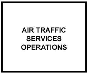 FM 3-04.120: AIR TRAFFIC SERVICES OPERATIONS