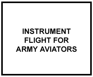 FM 3-04.240: INSTRUMENT FLIGHT FOR AVIATORS