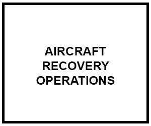 FM 3-04.513: AIRCRAFT RECOVERY OPERATIONS