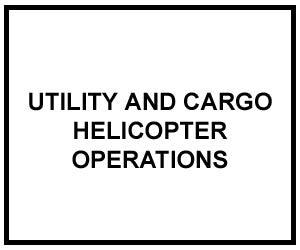 FM 3-04.113: UTILITY AND CARGO HELICOPTER OPERATIONS