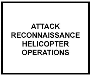 FM 3-04.126: ATTACK RECONNAISSANCE HELICOPTER OPERATIONS
