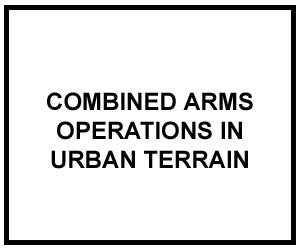 FM 3-06.11: COMBINED ARMS OPERATIONS IN URBAN TERRAIN