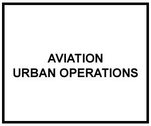 FM 3-06.1: AVIATION URBAN OPERATIONS