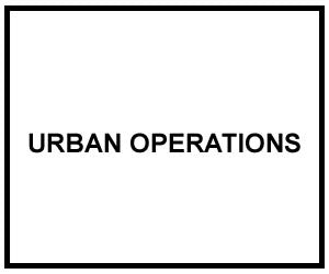 FM 3-06: URBAN OPERATIONS