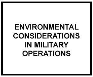 FM 3-100.4: Environmental Considerations in Military Operations