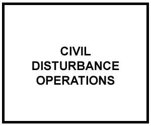 FM 3-19.15: CIVIL DISTURBANCE OPERATIONS