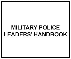 FM 3-19.4: MILITARY POLICE LEADERS' HANDBOOK