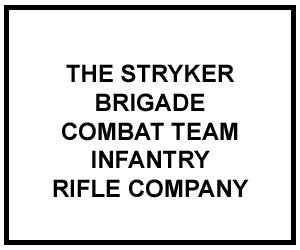 FM 3-21.11: THE SBCT INFANTRY RIFLE COMPANY