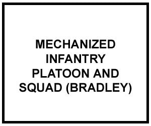 FM 3-21.71: MECHANIZED INFANTRY PLATOON AND SQUAD (BRADLEY)
