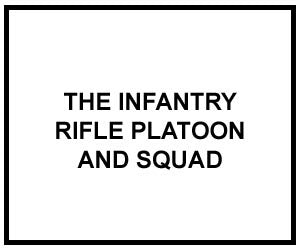 FM 3-21.8: THE INFANTRY RIFLE PLATOON AND SQUAD