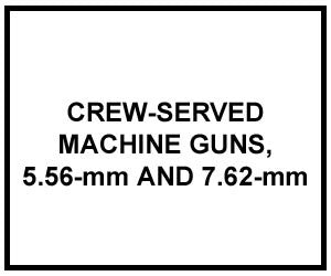 FM 3-22.68: Crew-Served Machine Guns 5.56-mm and 7.62-mm