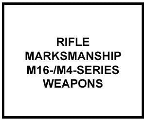 FM 3-22.9: RIFLE MARKSMANSHIP M16-/M4-SERIES WEAPONS