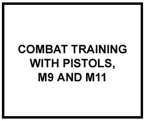 FM 3-23.35: COMBAT TRAINING WITH PISTOLS, M9 AND M11