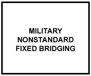 FM3-34.343: Military Nonstandard Fixed Bridging