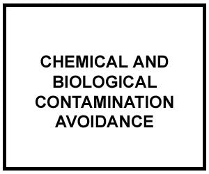 FM 3-3: CHEMICAL AND BIOLOGICAL CONTAMINATION AVOIDANCE