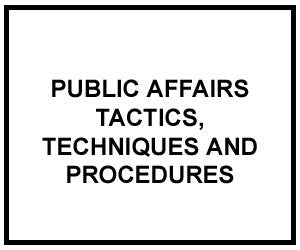 FM 3-61.1: Public Affairs Tactics, Techniques and Procedures