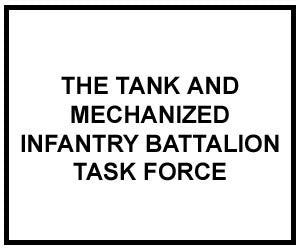 FM 3-90.2: THE TANK AND MECHANIZED INFANTRY BATTALION TASK FORCE