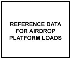 FM 4-20.116: Airdrop of Supplies and Equipment: Reference Data for Airdrop Platform Loads