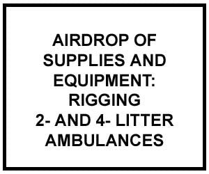 FM 4-20.166: Airdrop of Supplies and Equipment: Rigging 2- and 4-Litter Ambulances