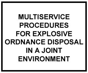 FM 4-30.16: EXPLOSIVE ORDNANCE DISPOSAL IN A JOINT ENVIRONMENT