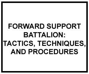 FM 4-93.50: TACTICS, TECHNIQUES, AND PROCEDURES FOR THE FORWARD SUPPORT BATTALION (DIGITIZED)