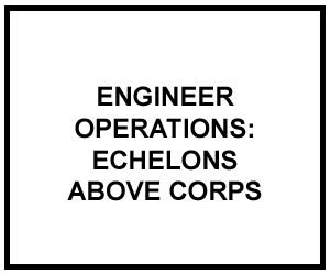 FM 5-116: Engineer Operations: Echelons Above Corps
