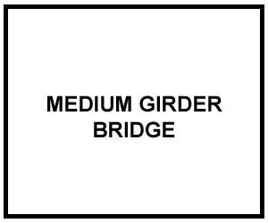 FM 5-212: MEDIUM GIRDER BRIDGE