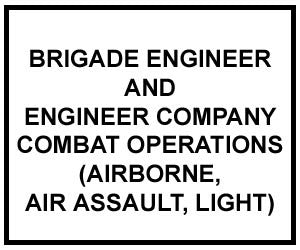 FM 5-7-30: Bridge Engineer and Engineer Company Combat Operations (Airborne, Air Assault, Light)