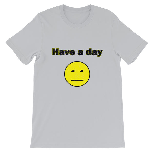 Have a day | Short-Sleeve Unisex T-Shirt